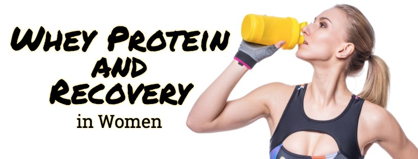 Whey Protein and Recovery in Women